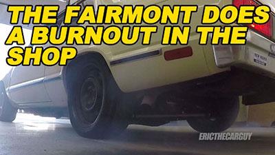 Fairmont does a burnout in the shop 400