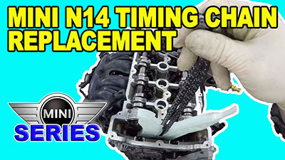 Mini N14 Timing Chain Replacement 400