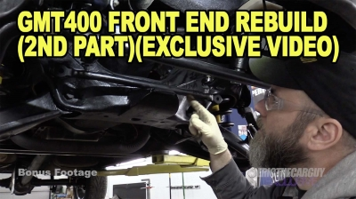 GMT400 Front End Rebuild 2nd PartExcluxive Video 400